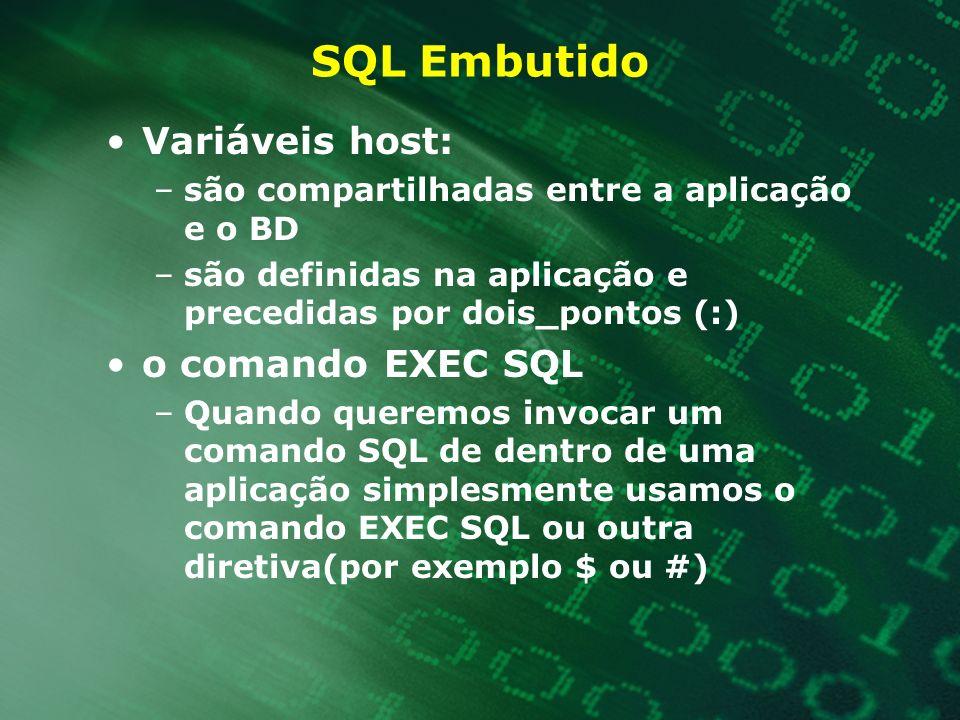 SQL Embutido Variáveis host: o comando EXEC SQL