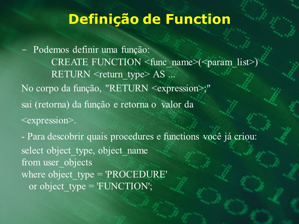 Definição de Function - Podemos definir uma função:
