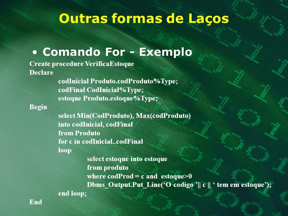 Outras formas de Laços Comando For - Exemplo