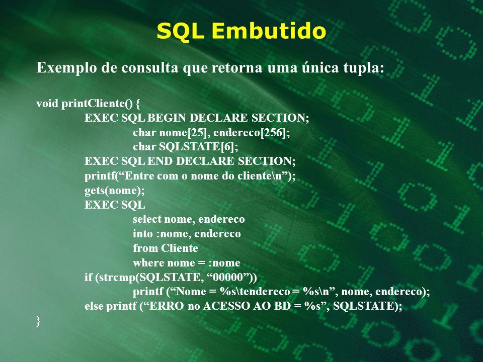SQL Embutido Exemplo de consulta que retorna uma única tupla:
