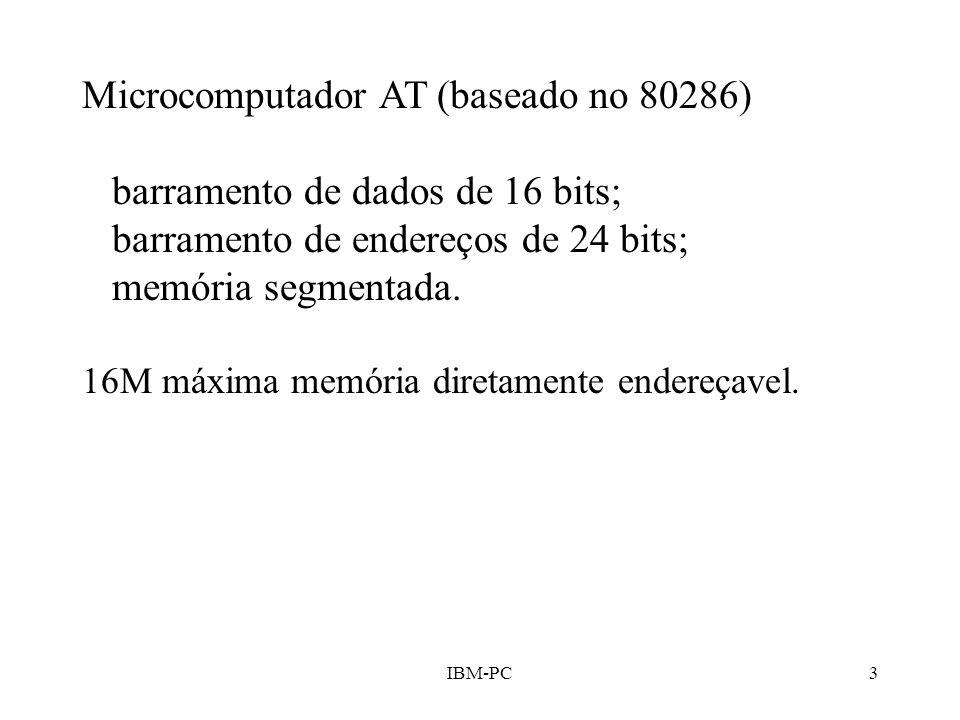 Microcomputador AT (baseado no 80286) barramento de dados de 16 bits;