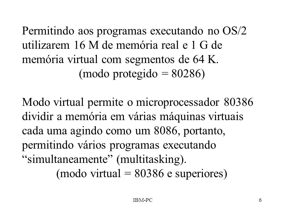 (modo virtual = 80386 e superiores)