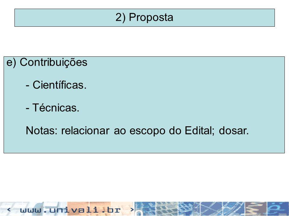 2) Proposta e) Contribuições. - Científicas. - Técnicas.