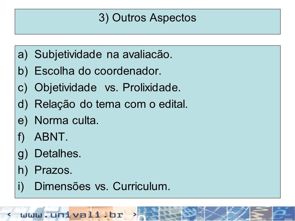 3) Outros Aspectos Subjetividade na avaliacão. Escolha do coordenador. Objetividade vs. Prolixidade.