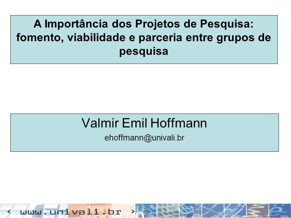 A Importância dos Projetos de Pesquisa: fomento, viabilidade e parceria entre grupos de pesquisa