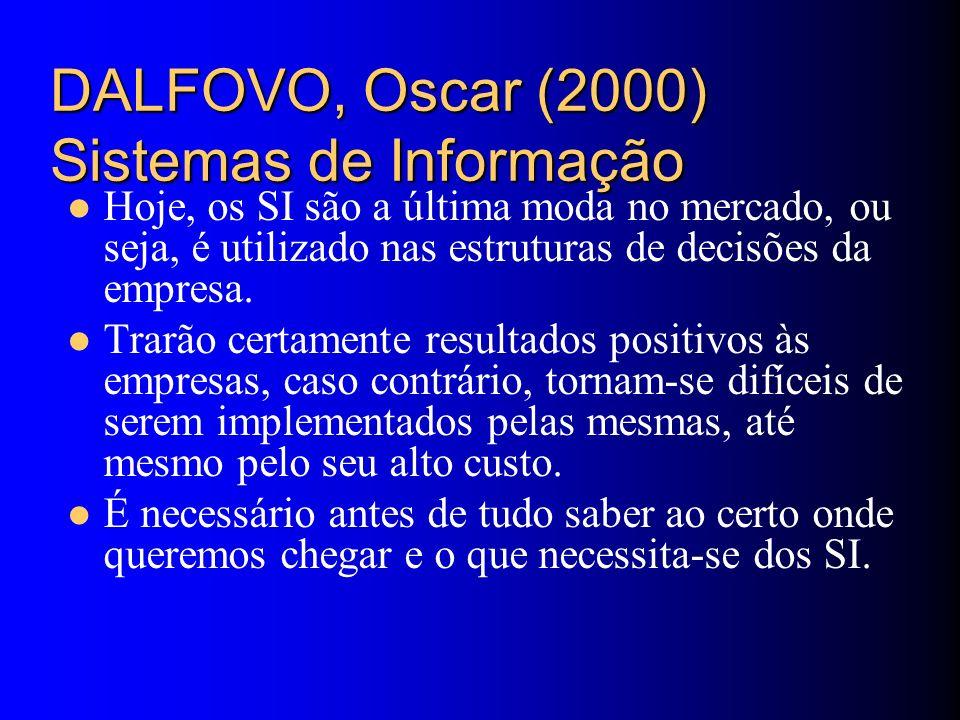 DALFOVO, Oscar (2000) Sistemas de Informação