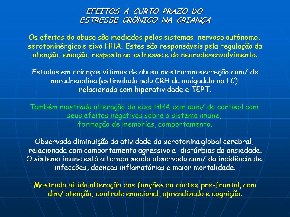 EFEITOS A CURTO PRAZO DO ESTRESSE CRÔNICO NA CRIANÇA