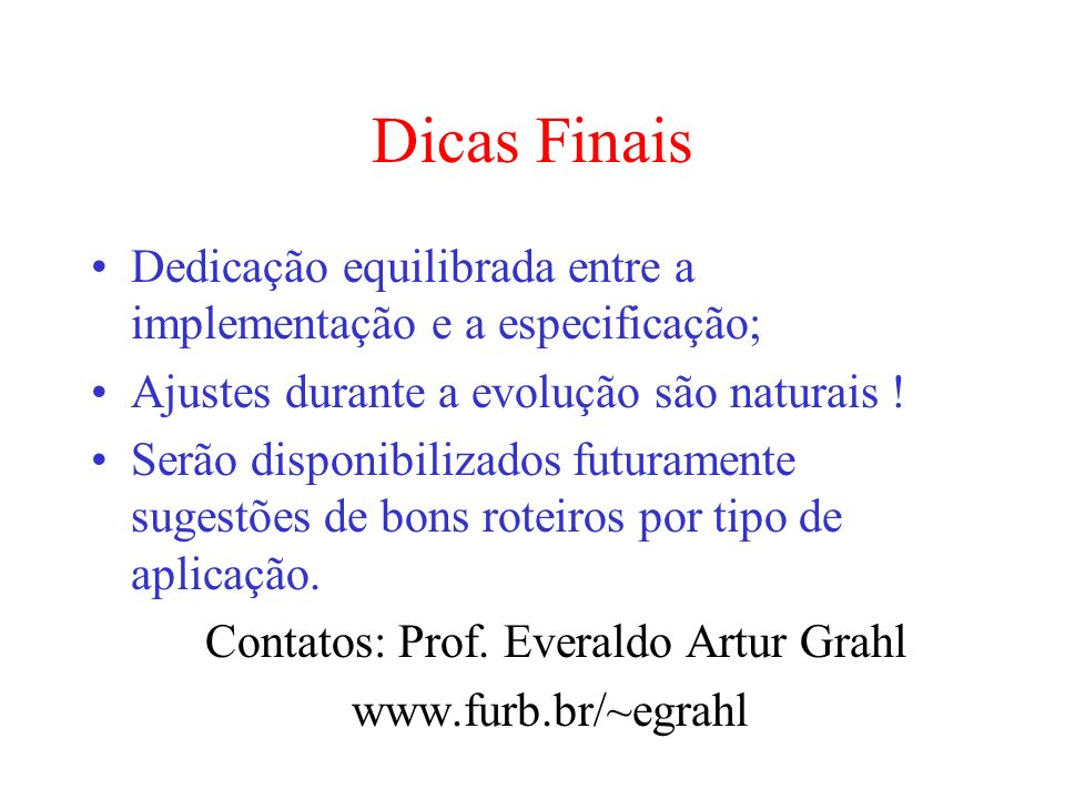 Contatos: Prof. Everaldo Artur Grahl