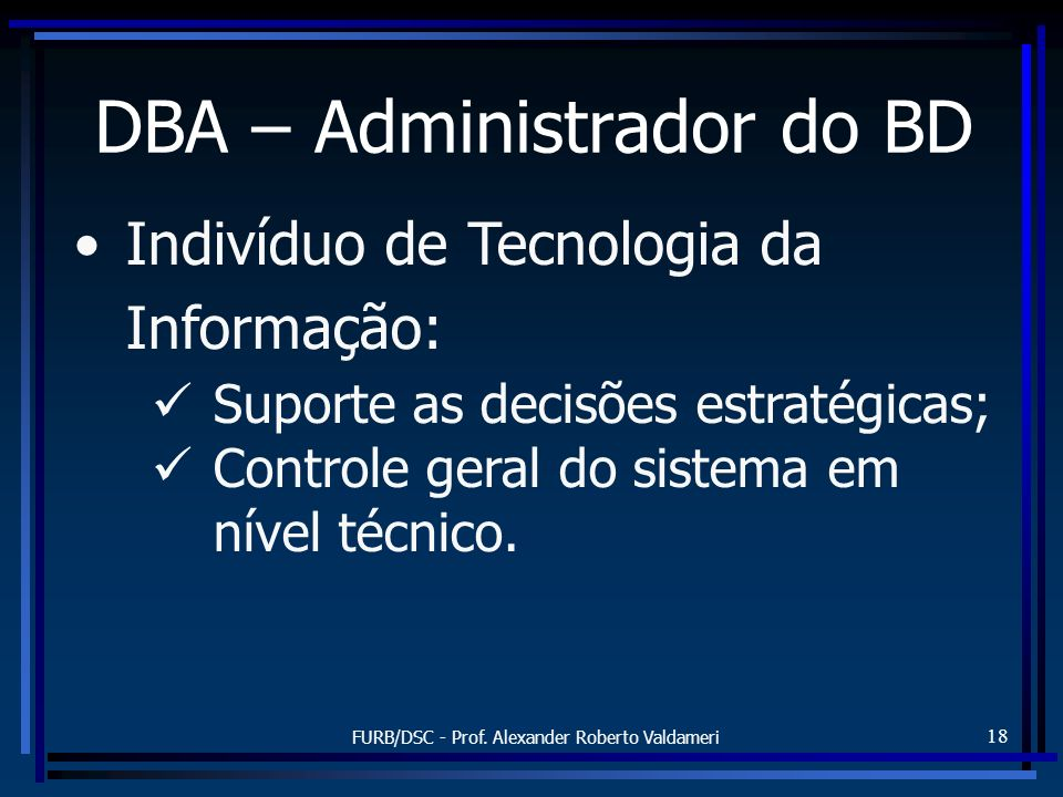 DBA – Administrador do BD