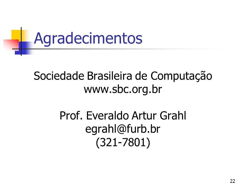 Agradecimentos Sociedade Brasileira de Computação www.sbc.org.br