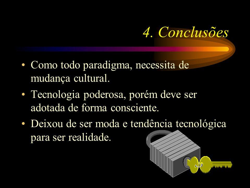 4. Conclusões Como todo paradigma, necessita de mudança cultural.