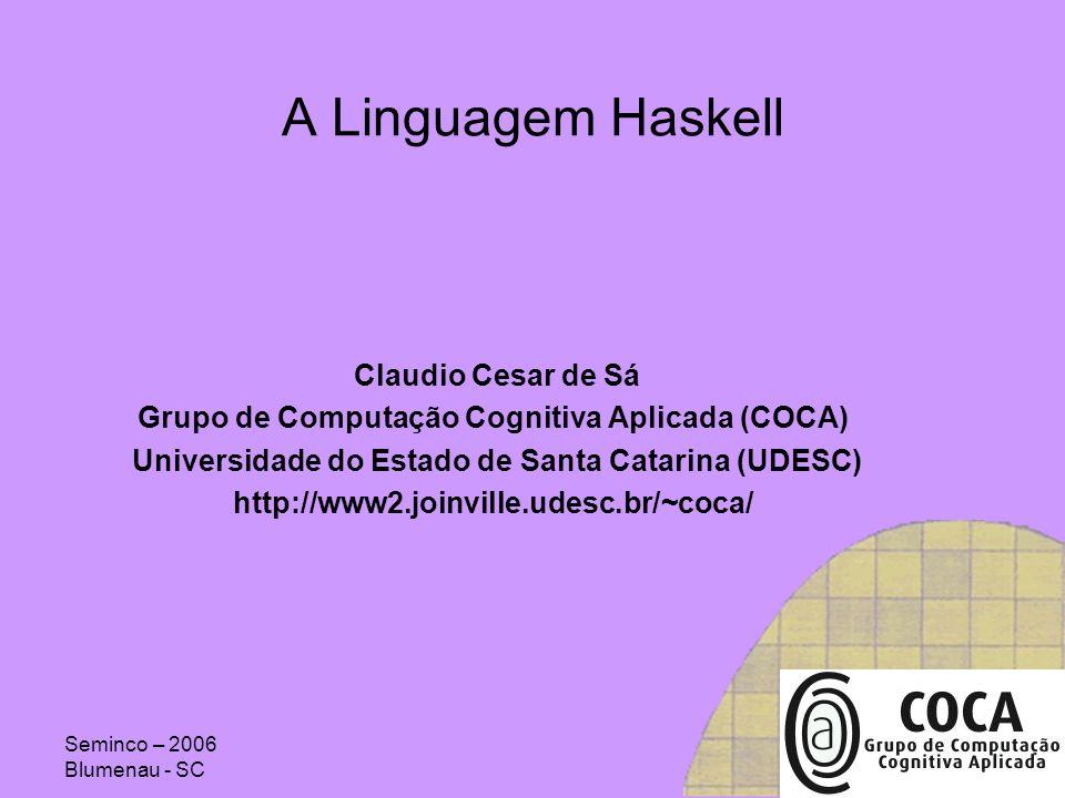 A Linguagem Haskell Claudio Cesar de Sá