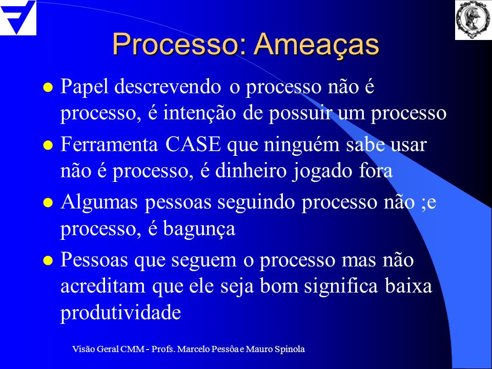 Processo: Ameaças Papel descrevendo o processo não é processo, é intenção de possuir um processo.