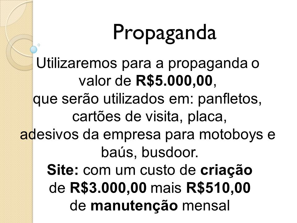 Propaganda Utilizaremos para a propaganda o valor de R$5.000,00,
