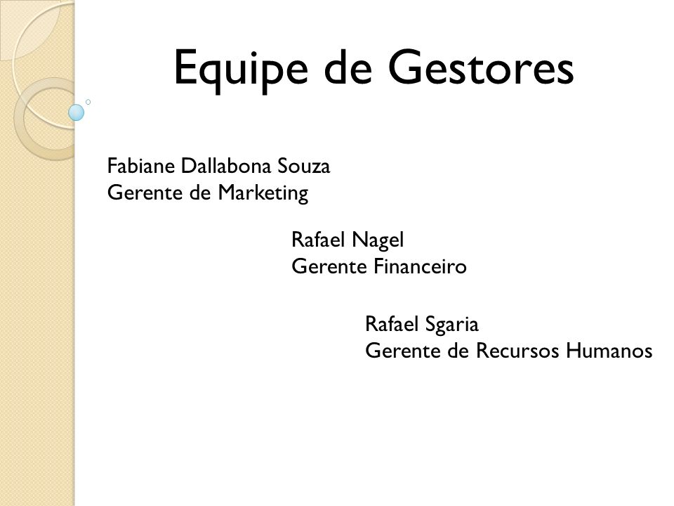 Equipe de Gestores Fabiane Dallabona Souza Gerente de Marketing
