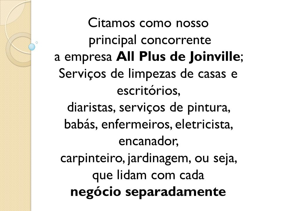 principal concorrente a empresa All Plus de Joinville;