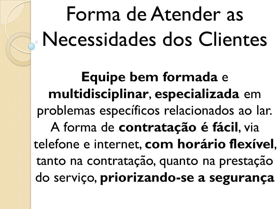 Forma de Atender as Necessidades dos Clientes