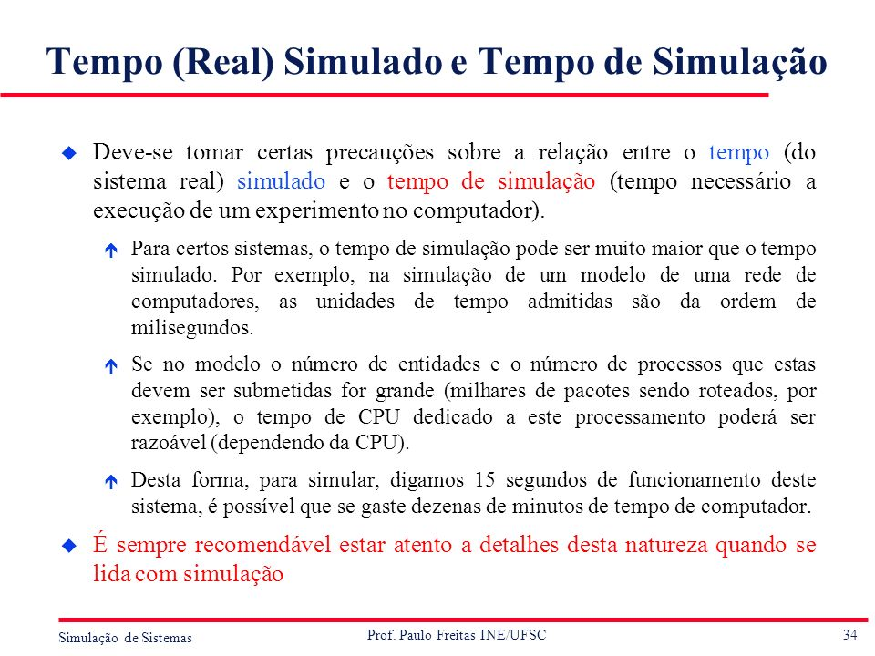 Tempo (Real) Simulado e Tempo de Simulação