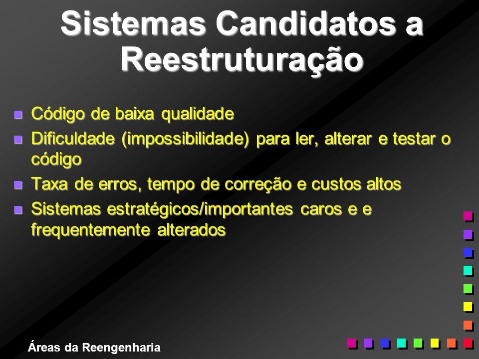 Sistemas Candidatos a Reestruturação