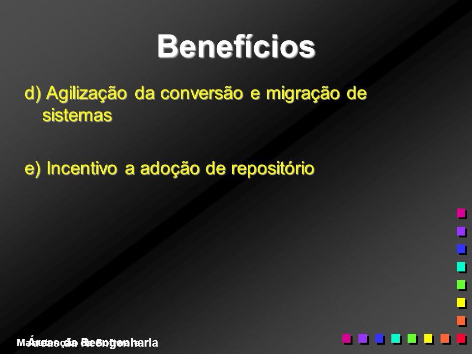 Benefícios d) Agilização da conversão e migração de sistemas