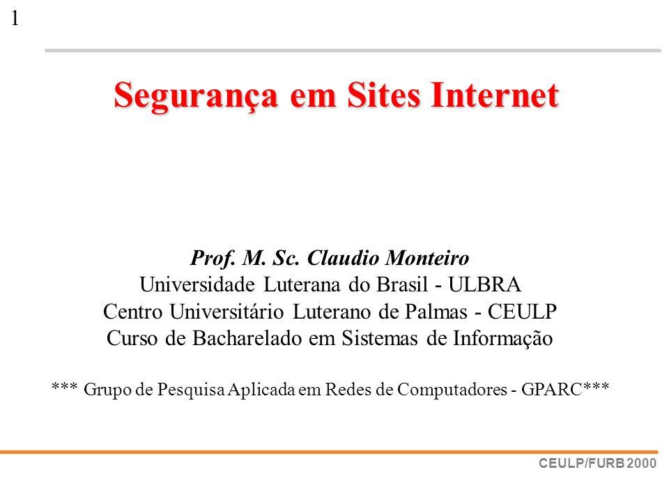 Segurança em Sites Internet Prof. M. Sc. Claudio Monteiro