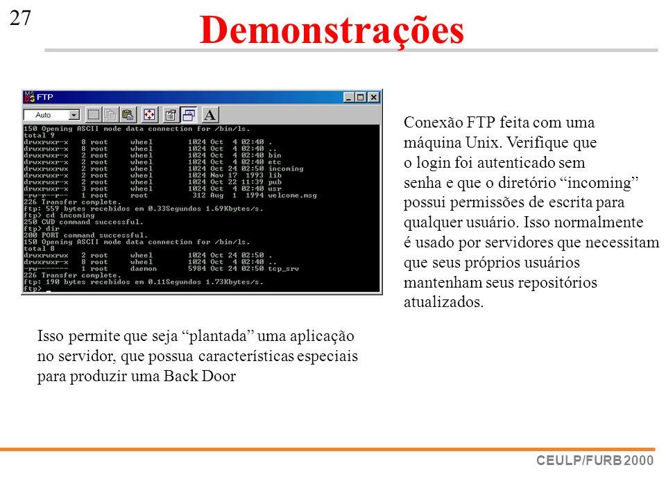 Demonstrações Conexão FTP feita com uma máquina Unix. Verifique que