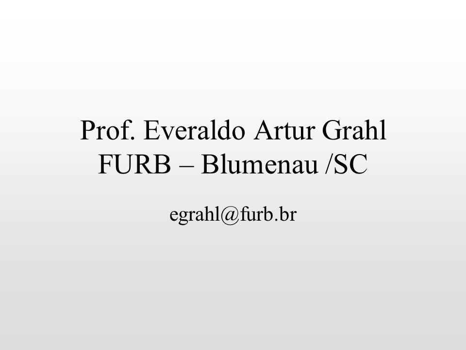 Prof. Everaldo Artur Grahl FURB – Blumenau /SC