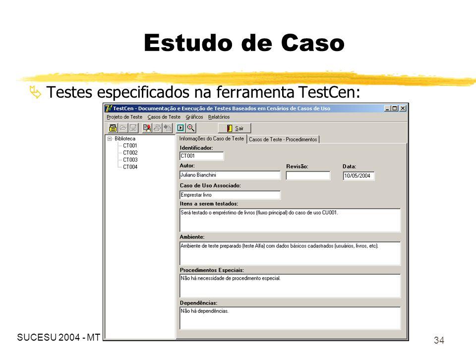 Estudo de Caso Testes especificados na ferramenta TestCen: