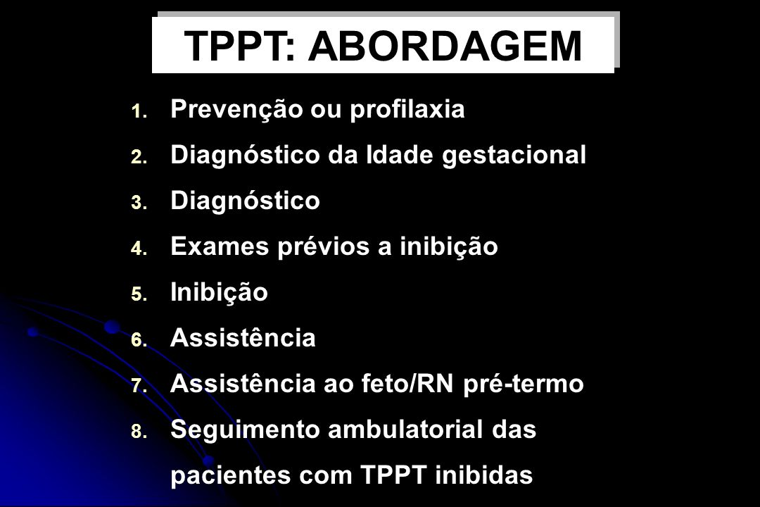 TPPT: ABORDAGEM Prevenção ou profilaxia