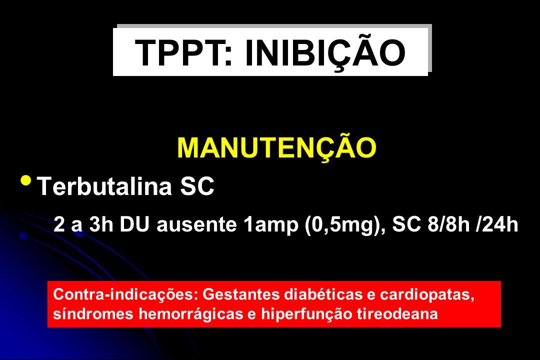 TPPT: INIBIÇÃO MANUTENÇÃO Terbutalina SC