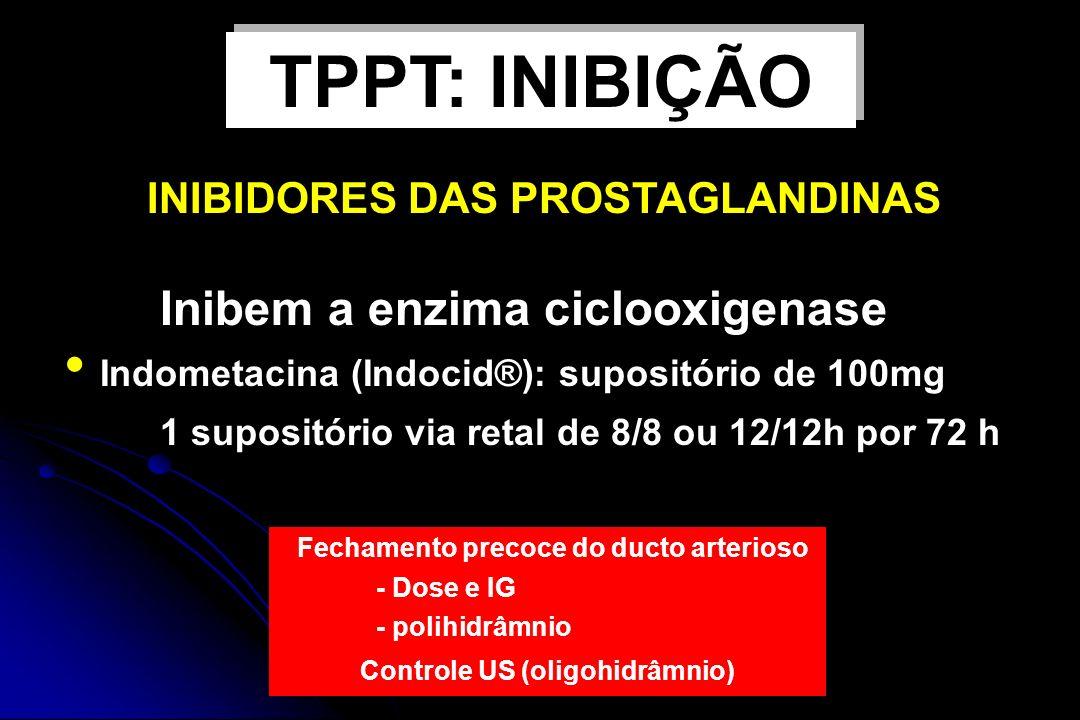 TPPT: INIBIÇÃO INIBIDORES DAS PROSTAGLANDINAS