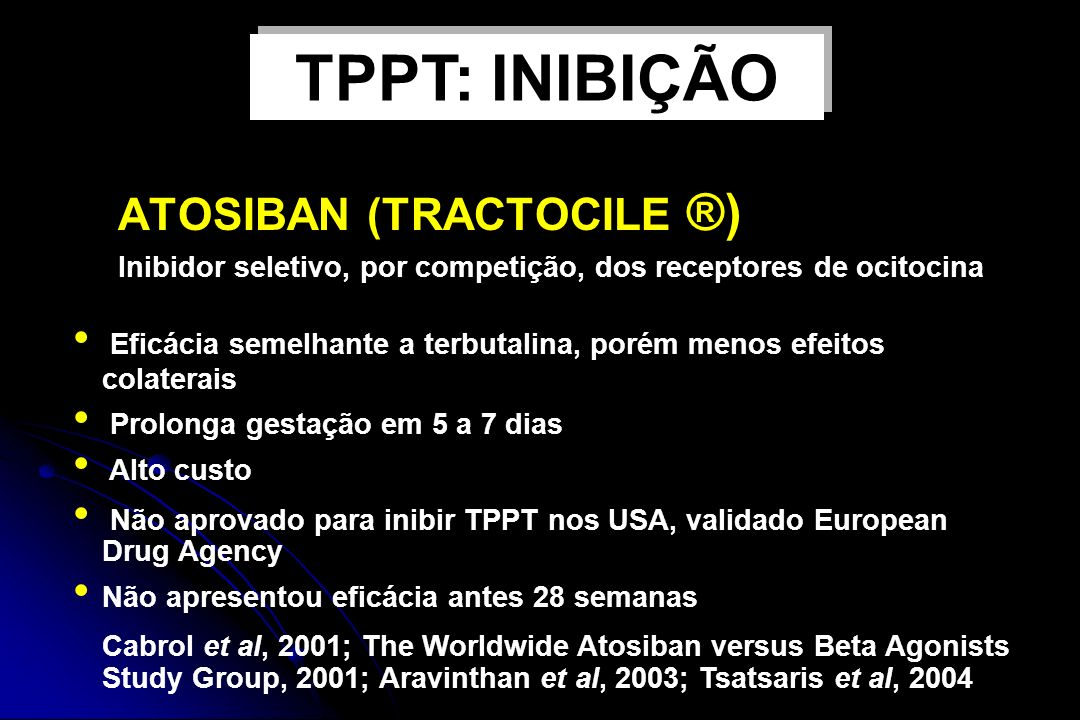 TPPT: INIBIÇÃO ATOSIBAN (TRACTOCILE ®)