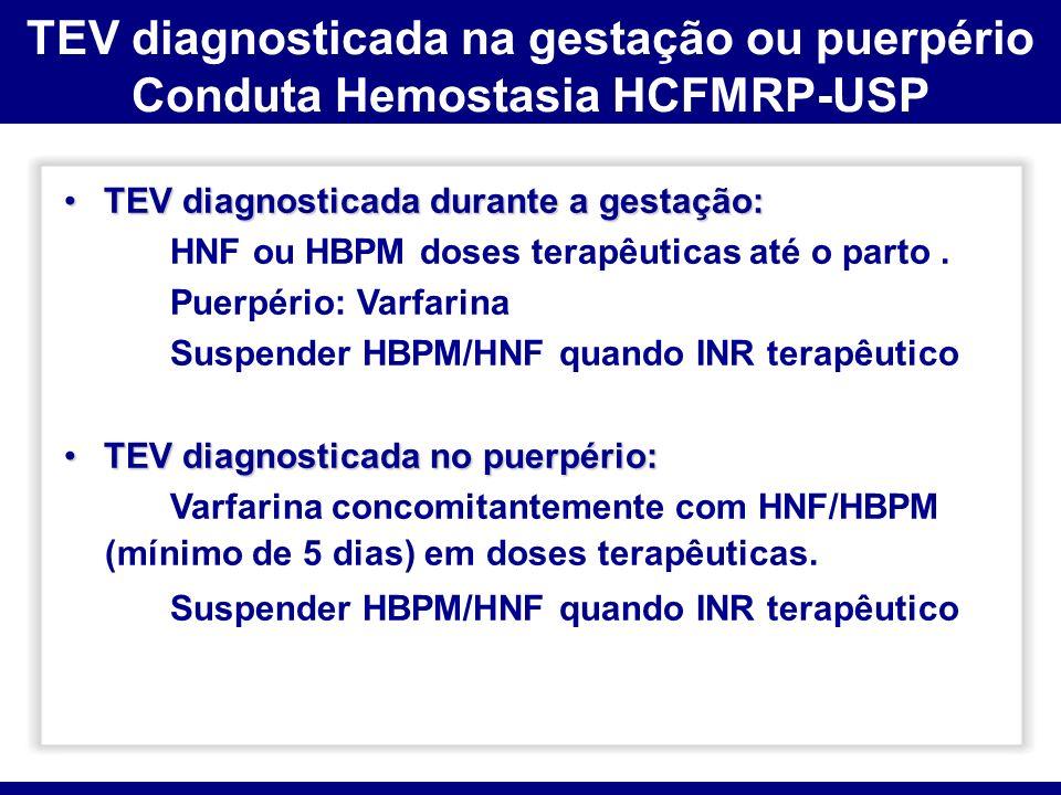 TEV diagnosticada na gestação ou puerpério Conduta Hemostasia HCFMRP-USP