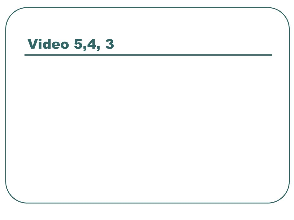 Video 5,4, 3