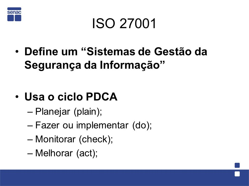 ISO 27001 Define um Sistemas de Gestão da Segurança da Informação
