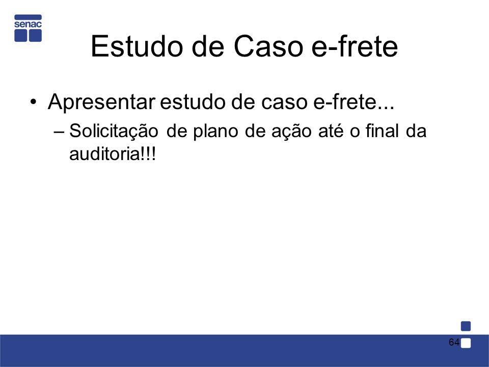 Estudo de Caso e-frete Apresentar estudo de caso e-frete...