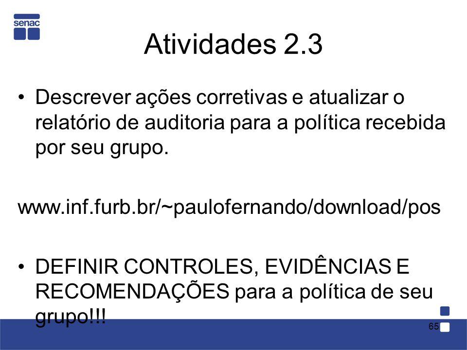 Atividades 2.3 Descrever ações corretivas e atualizar o relatório de auditoria para a política recebida por seu grupo.