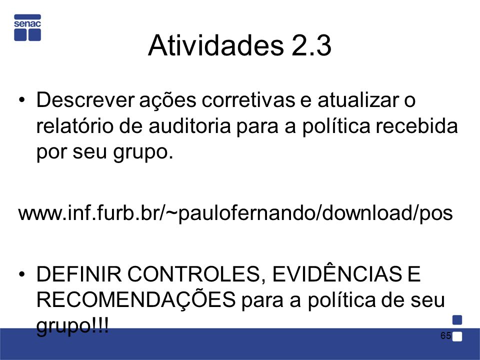 Atividades 2.3Descrever ações corretivas e atualizar o relatório de auditoria para a política recebida por seu grupo.