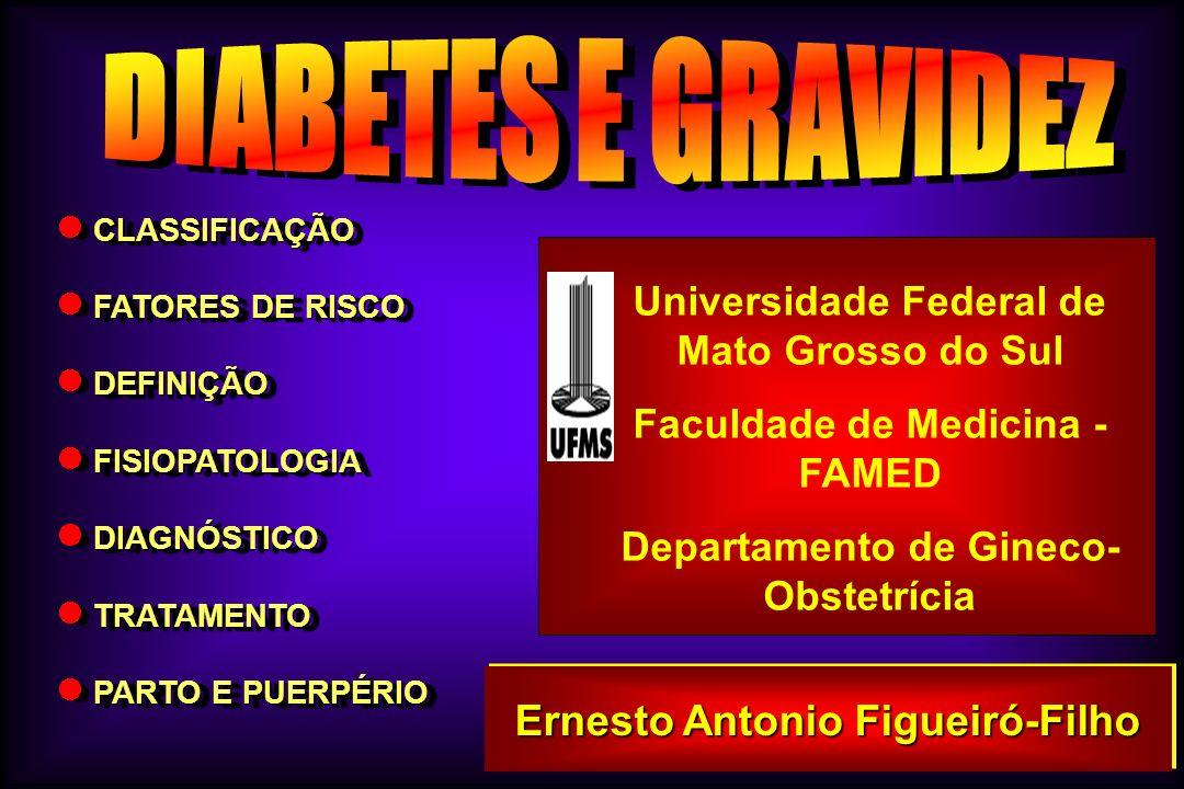 DIABETES E GRAVIDEZ Ernesto Antonio Figueiró-Filho