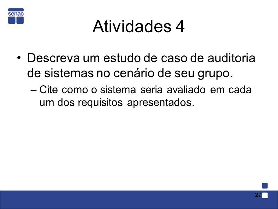 Atividades 4 Descreva um estudo de caso de auditoria de sistemas no cenário de seu grupo.