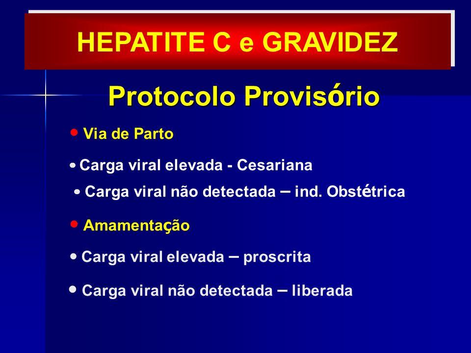 Protocolo Provisório HEPATITE C e GRAVIDEZ  Via de Parto