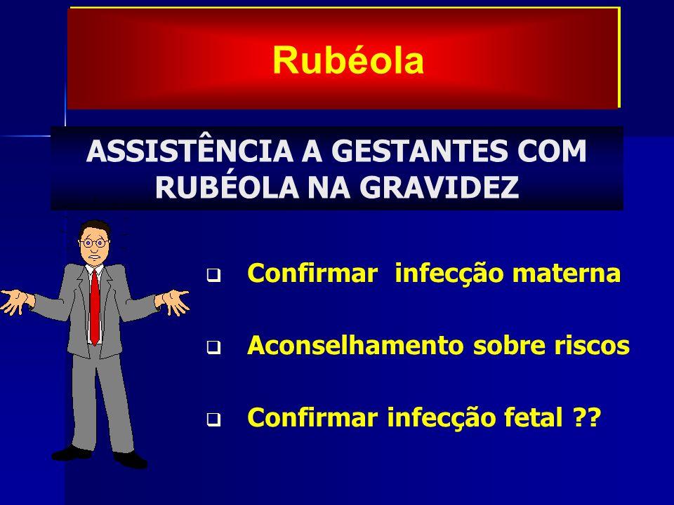 ASSISTÊNCIA A GESTANTES COM RUBÉOLA NA GRAVIDEZ