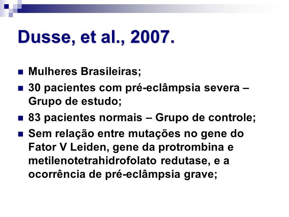 Dusse, et al., 2007. Mulheres Brasileiras;