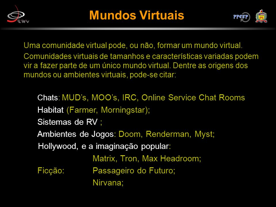 Mundos Virtuais Habitat (Farmer, Morningstar); Sistemas de RV ;