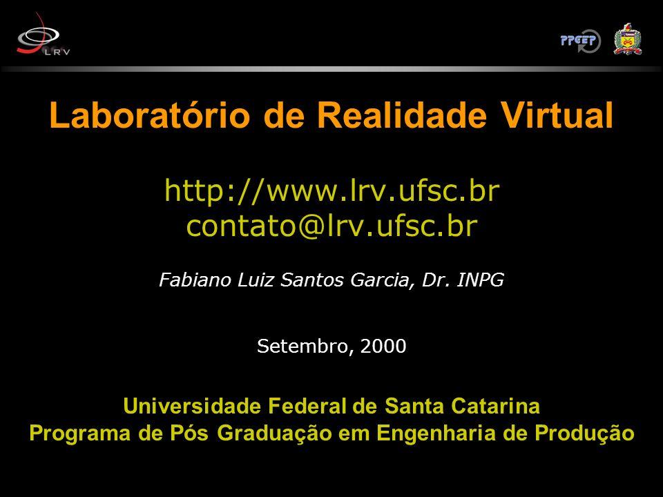 Laboratório de Realidade Virtual http://www. lrv. ufsc. br contato@lrv