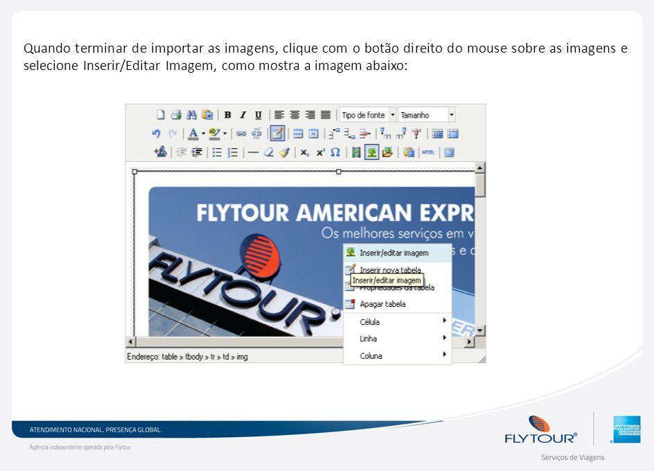 Quando terminar de importar as imagens, clique com o botão direito do mouse sobre as imagens e selecione Inserir/Editar Imagem, como mostra a imagem abaixo: