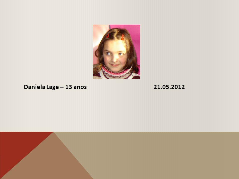 Daniela Lage – 13 anos 21.05.2012