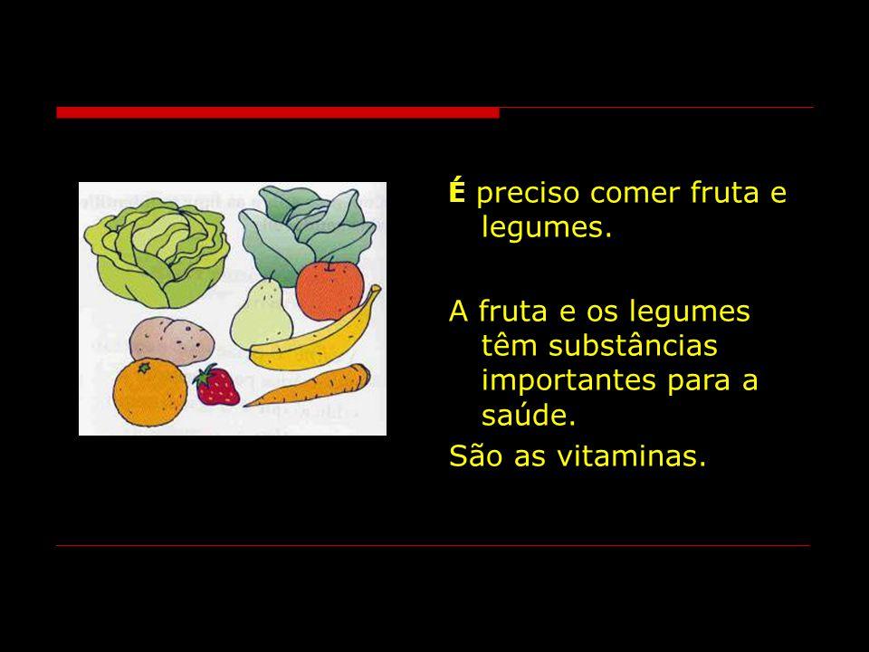 A fruta e os legumes têm substâncias importantes para a saúde.