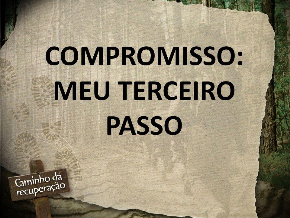 COMPROMISSO: MEU TERCEIRO PASSO