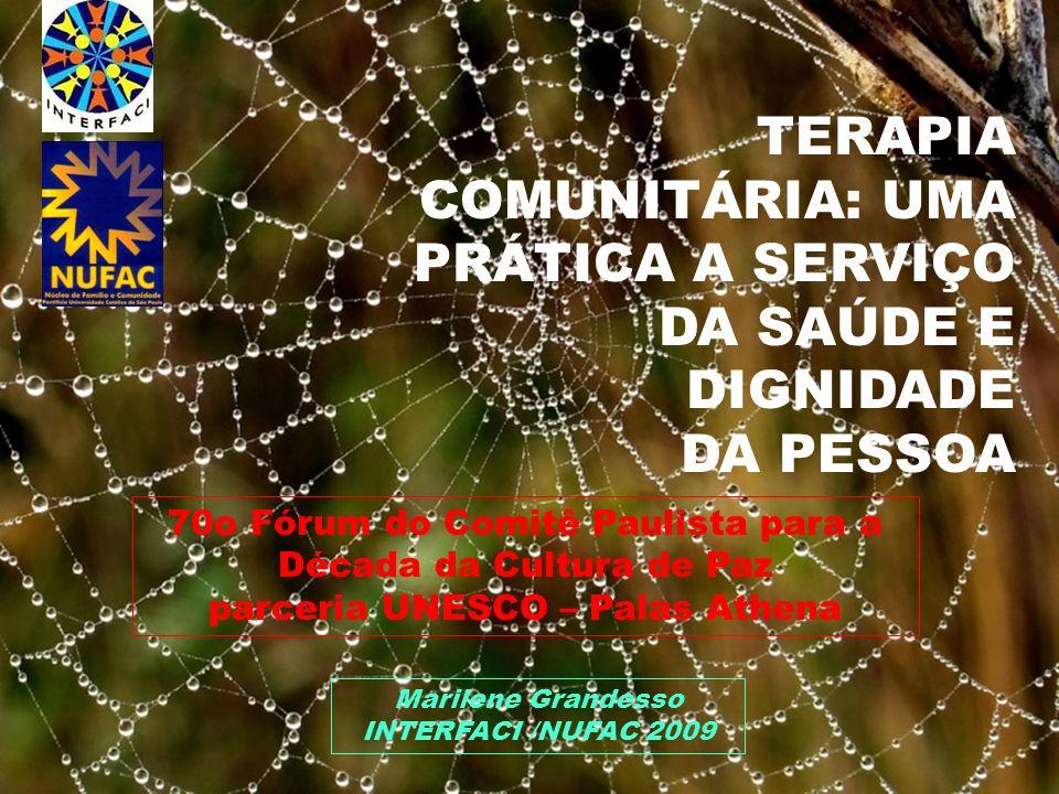 TERAPIA COMUNITÁRIA: UMA PRÁTICA A SERVIÇO DA SAÚDE E DIGNIDADE
